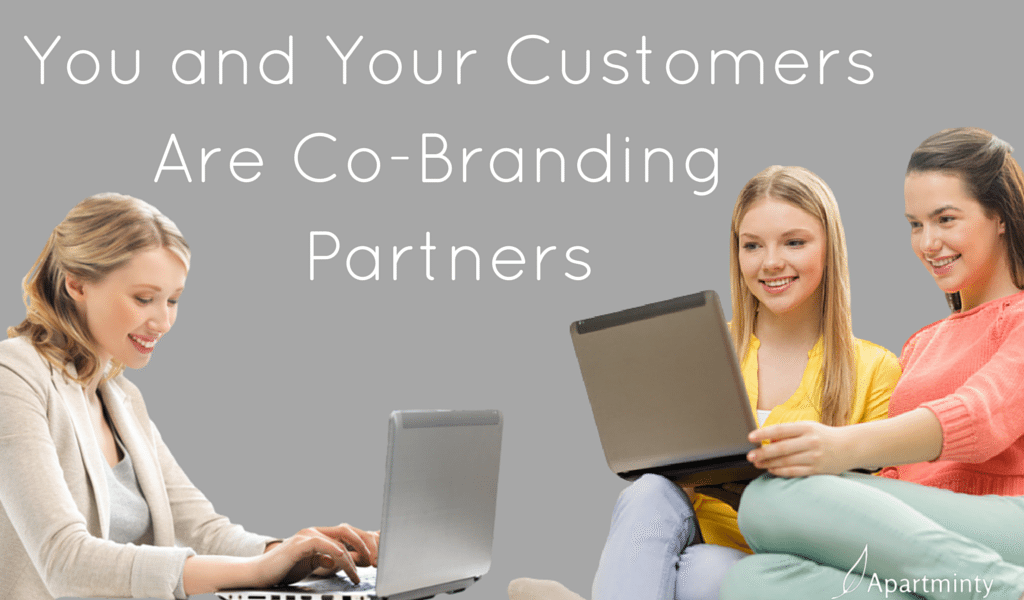 You and Your Customers are Co-Branding Partners