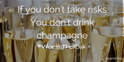 If you don't take risks, you don't drink champagne. Success quote