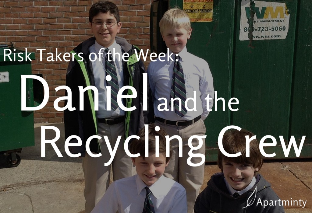 Risk Taker of the Week: Daniel and the Recycling Crew