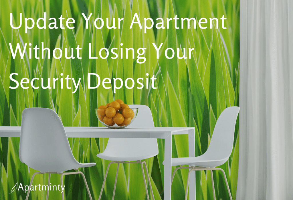 How To Update Your Apartment Without Losing Your Security Deposit