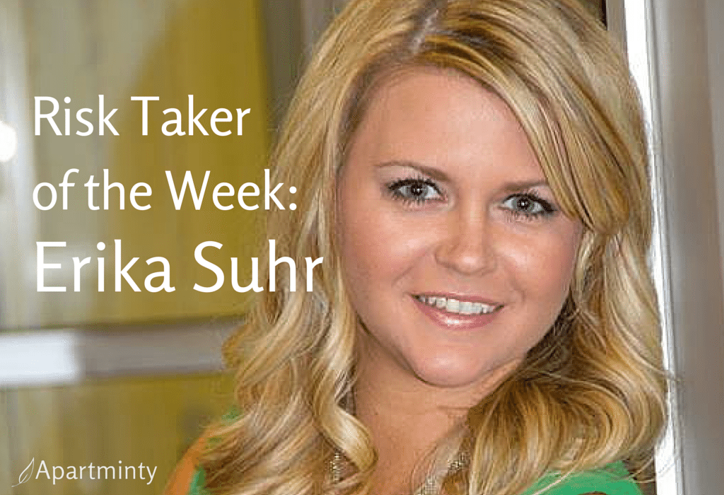 Our Risk Taker of the Week: Erika Suhr