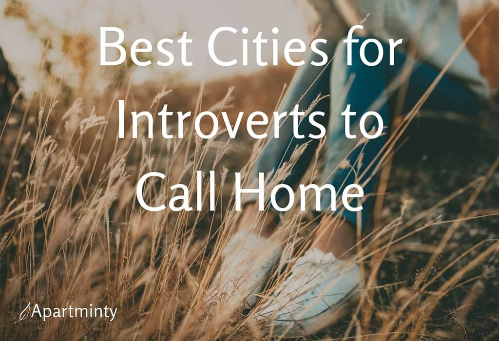 Best Cities for Introverts to Call Home | Moving To A New City | Best Apartments