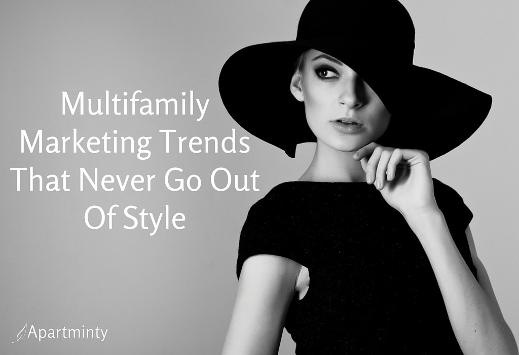 Multifamily Marketing Trends That Never Go Out of Style