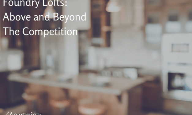 Foundry Lofts: Above and Beyond the Competition