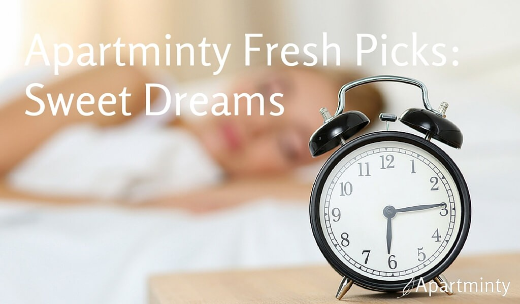 Apartminty Fresh Picks: Sweet Dreams | Apartment Essentials For A Good Night's Sleep
