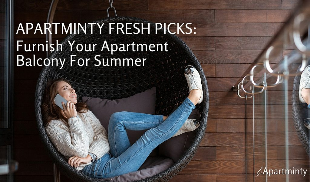 Apartminty Fresh Picks: Furnish Your Apartment Balcony For Summer