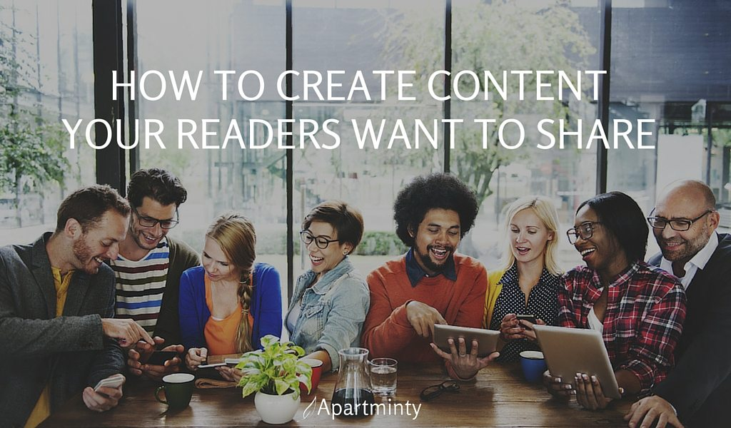 How to Make Content Your Readers Want to Share