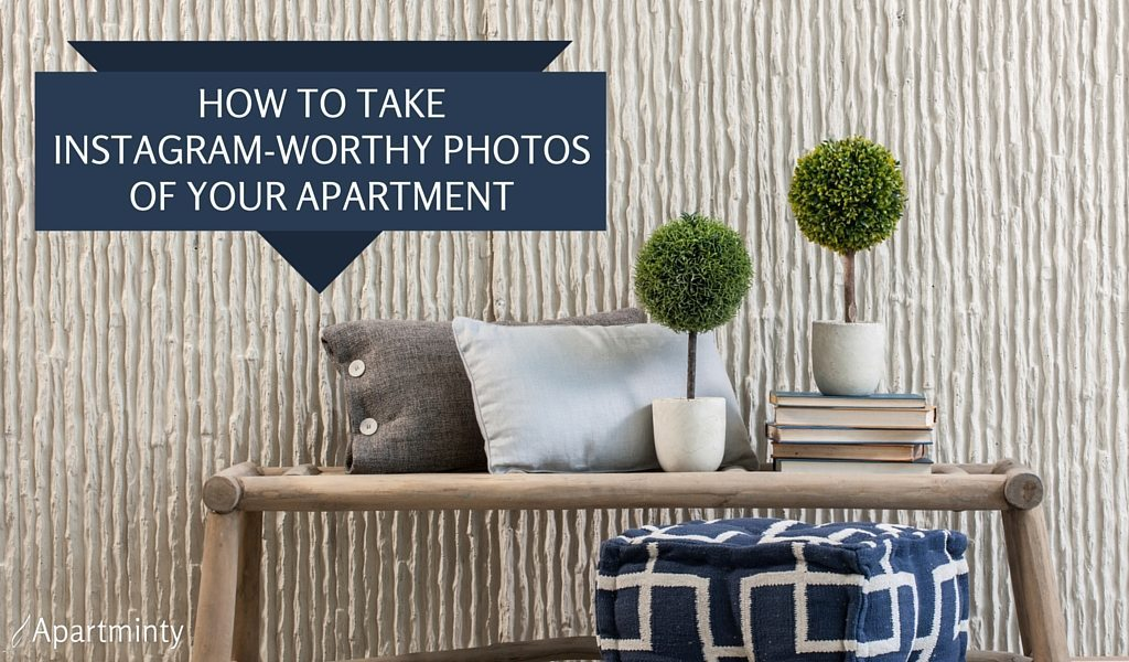 How To Take Instagram-Worthy Photos Of Your Apartment | Instagram Tips