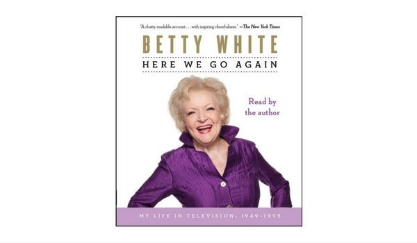 Apartminty Fresh Picks: Summer Roadtrip Essentials | Here We Go Again: My Life In Television by Betty White Audiobook