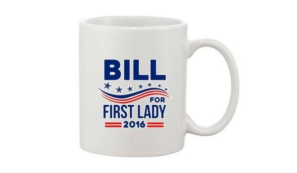 Apartminty Fresh Picks | Election Day Party | Bill For First Lady 2016 Mug