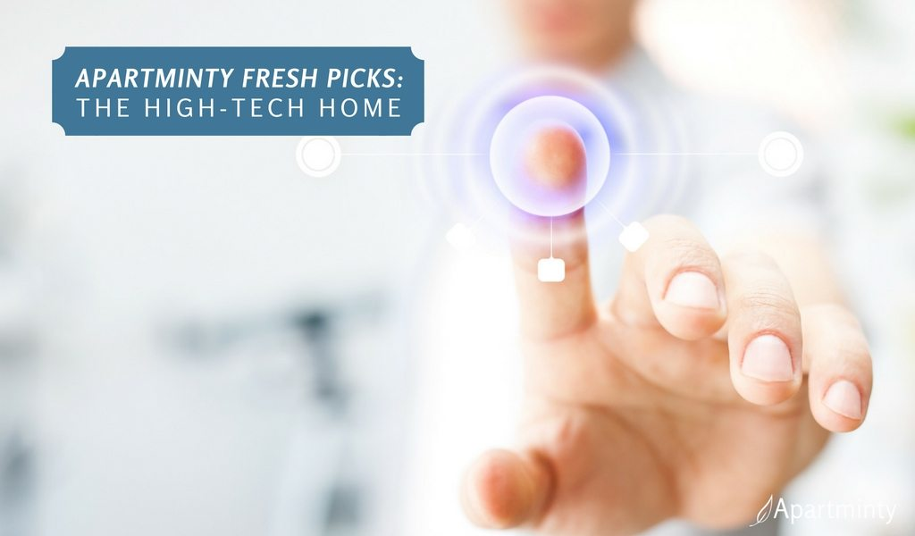 Apartminty Fresh Picks: The High Tech Home | Smart Gadgets and Electronics For Your Apartment