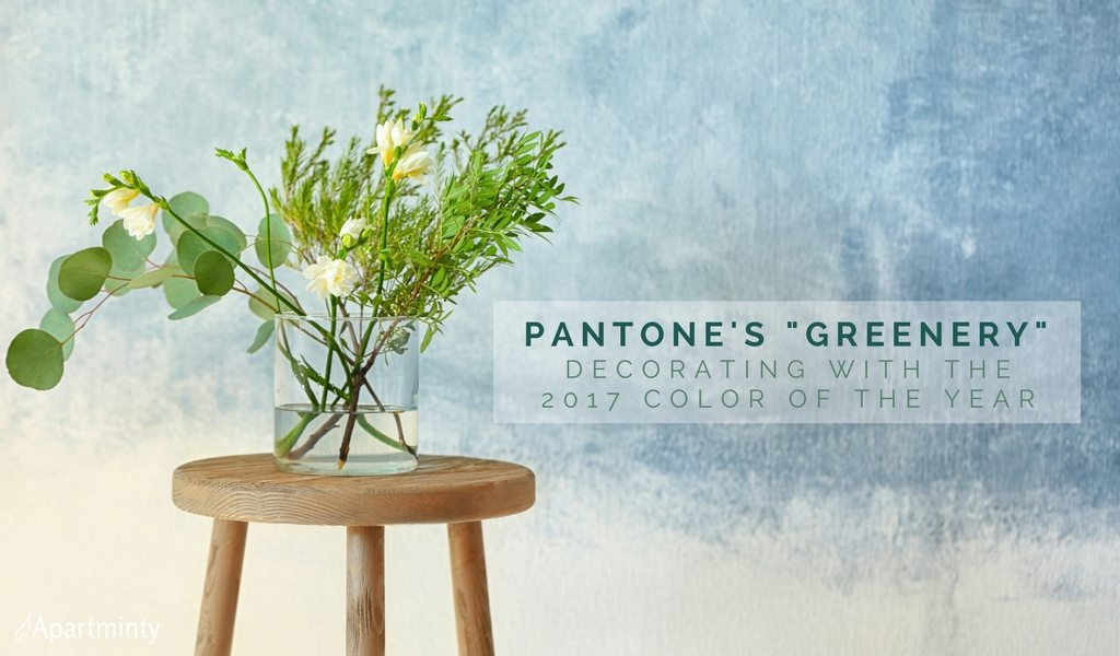 """Decorating Your Apartment With """"Greenery"""": 2017's Pantone Color Of The Year"""