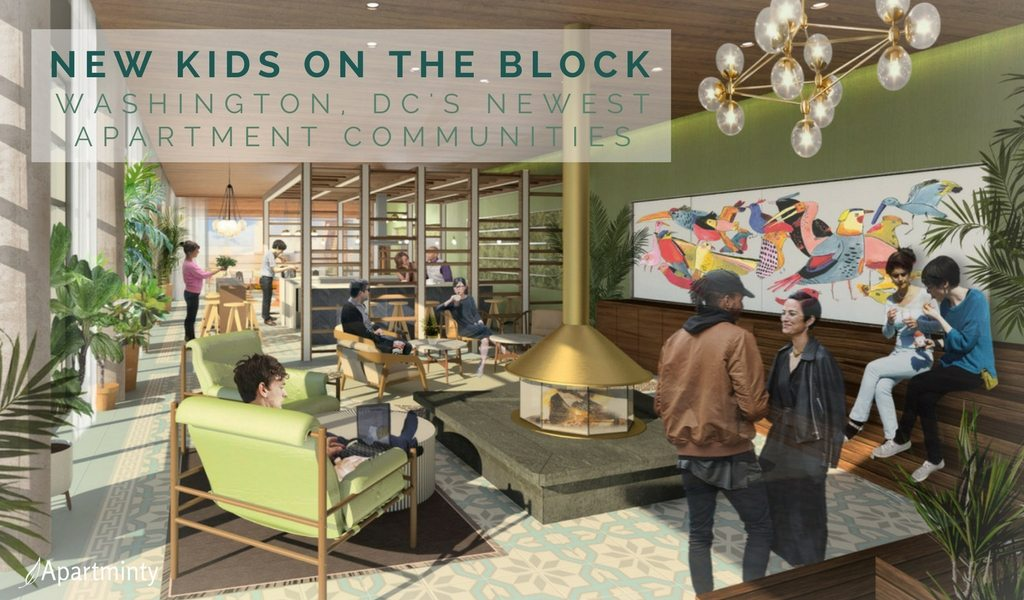 New Kids On The Block | DC's Newest Luxury Apartment Communities