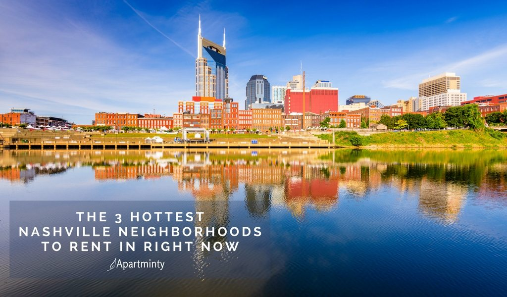 The 3 Hottest Nashville Neighborhoods To Rent In Right Now