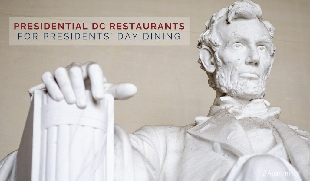 Presidents' Day Dining In DC | DC Restaurants With Presidential Themes