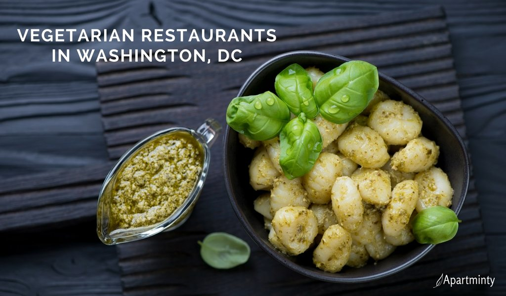 Vegetarian Restaurants In Dc Where To Eat If You Gave Up