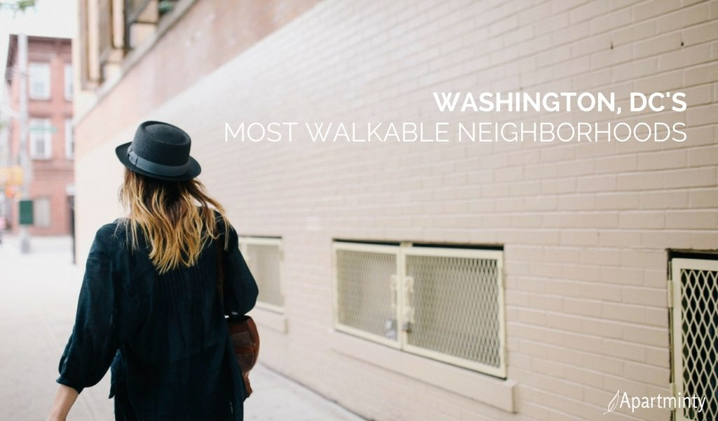Washington DC's Most Walkable Neighborhoods | Moving To DC | Apartment Hunting In DC