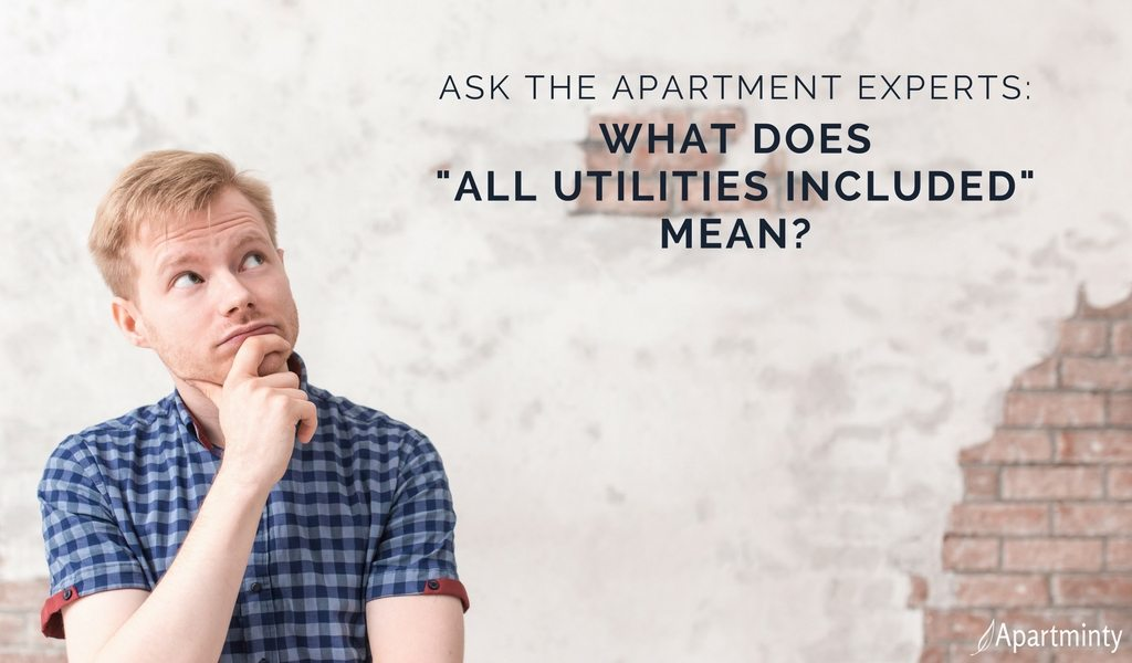 "Ask The Apartment Experts: Wht Does ""All Utilities Included"" Mean?"