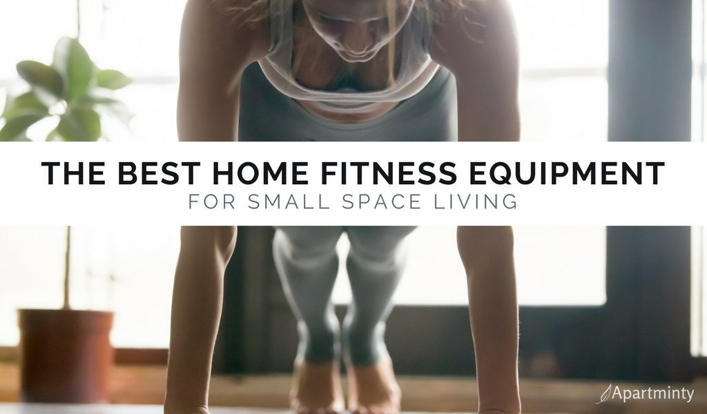 The Best Small Space Home Fitness Equipment For Your Apartment