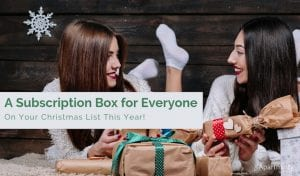 Subscription Box for Everyone on Your List