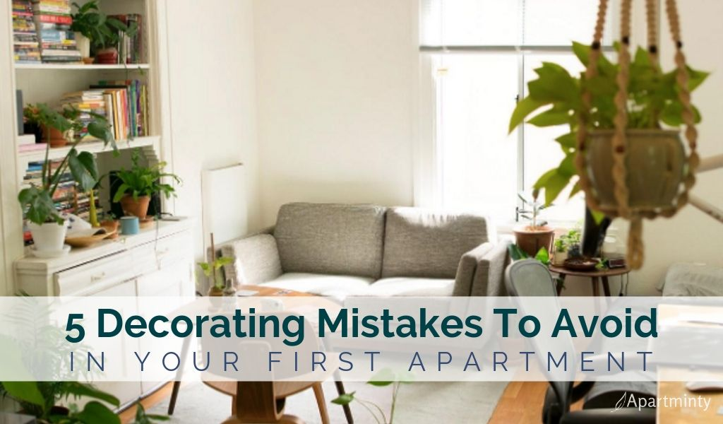 5 Decorating Mistakes to Avoid in Your First Apartment