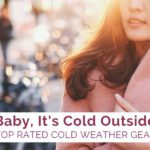 Top-Rated Cold Weather Gear We Love