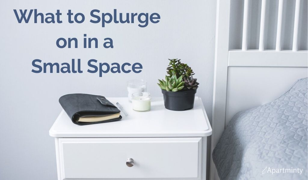 what-to-splurge-on-in-a-small-space