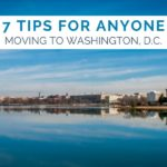 7 Tips for Anyone Moving to Washington, D.C.