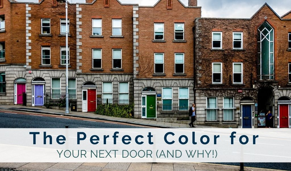 The Perfect Color Choices for Your Front Door (and Why!)