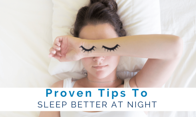 Proven Tips to Sleep Better at Night