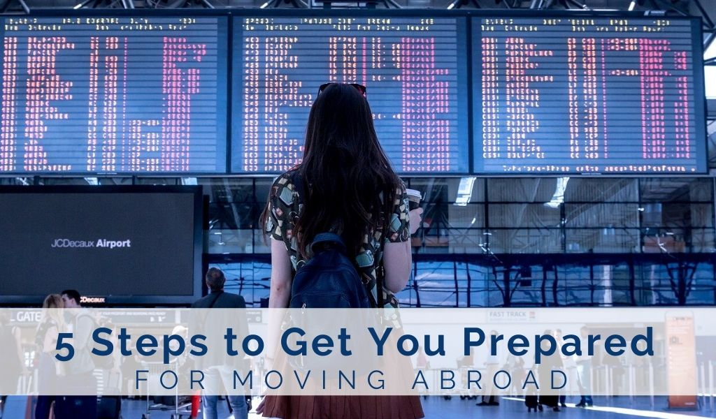 5-Steps-to-get-you-prepared-for-moving-abroad