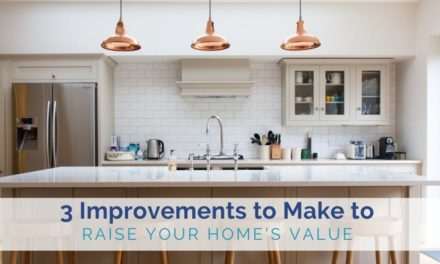 Planning to Sell Your Home? Here's How to Raise its Value