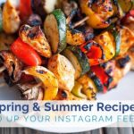 Spring + Summer Recipes to Fill Your Instagram Feed
