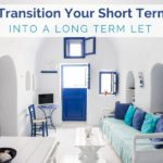 How to Transition Your Short Term Rental into a Long Term Let