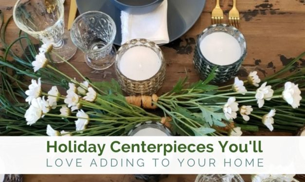 Holiday Centerpieces You'll Love Adding to Your Home