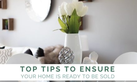 Top Tips To Ensure Your Home Is Ready To Be Sold